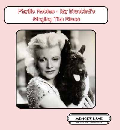 Phyllis Robins - My Bluebird's Singing The Blues